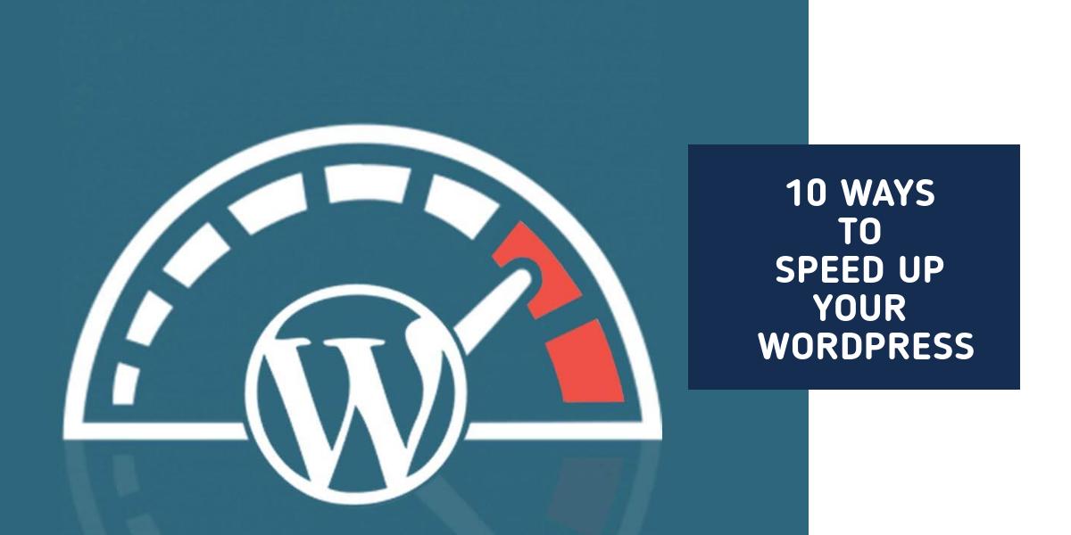 10 Ways to Speed Up Your WordPress