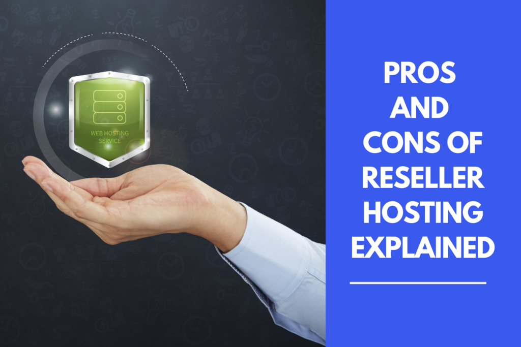 Pros and Cons of Reseller Hosting Explained