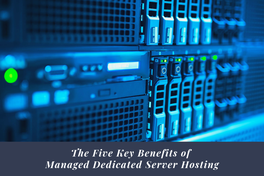 Benefits of Managed Dedicated Server Hosting