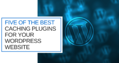 5 of the Best Caching Plugins for your WordPress Website